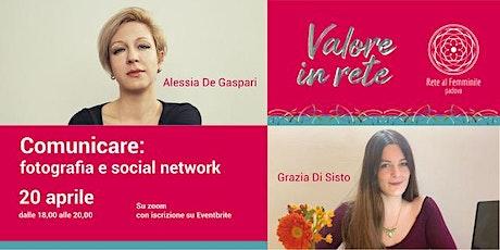 Valore in Rete  COMUNICARE: FOTOGRAFIA  E SOCIAL NETWORK biglietti