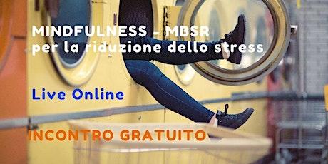 Incontro GRATUITO Mindfulness per la riduzione dello stress biglietti