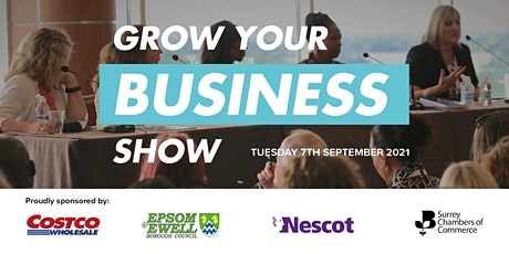 Grow Your Business Show 2021 - Surrey Business Exhibition billets