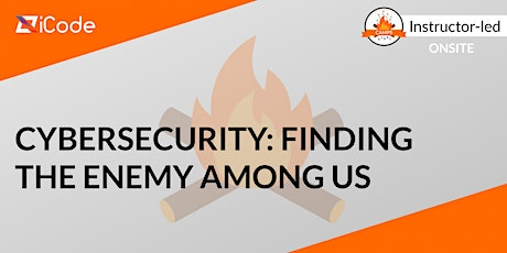 Cybersecurity: Finding the Enemy Among Us (Ages 7-14) tickets