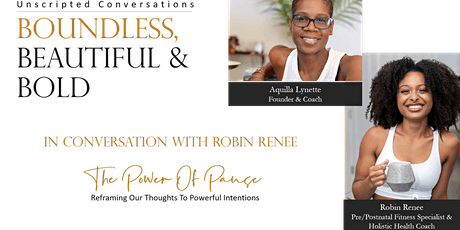 The Power of Pause | Reframing Our Thoughts to Powerful Intentions tickets