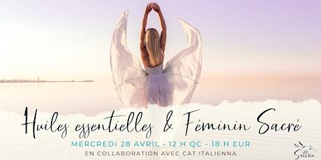 Huiles essentielles & Féminin Sacré billets