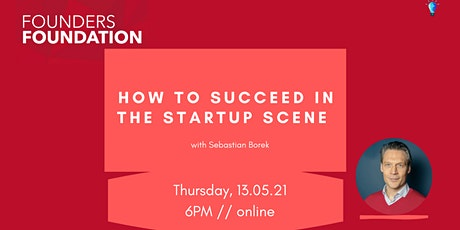Founders Foundation - How to grow a succesful startup! Tickets