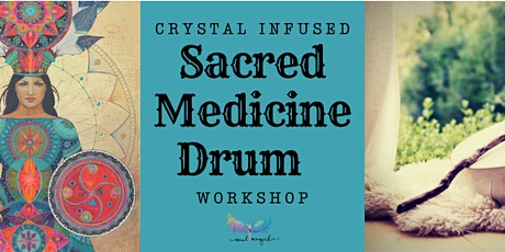Crystal Infused Medicine Drum Making - with Leisa from Soul Magick tickets