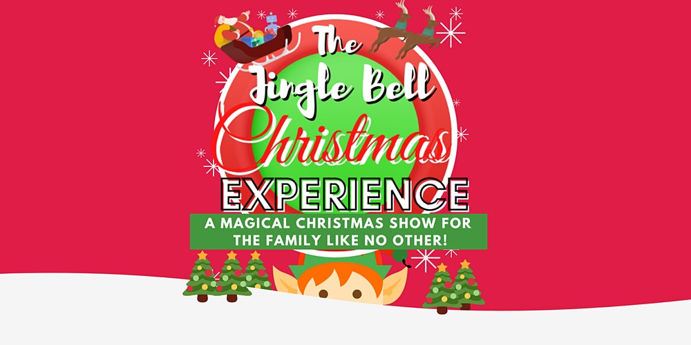 Christmas Experience 2021 The Jingle Bell Christmas Experience 2021 Tickets Multiple Dates Eventbrite