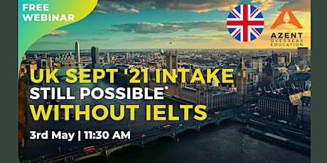 UK Sept '21 Intake Still Possible Without IELTS tickets