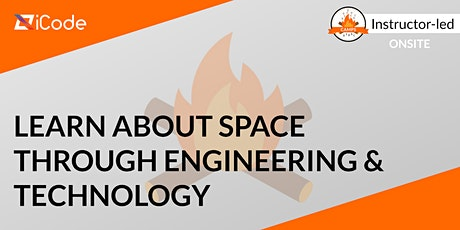 Learn About Space Through Engineering & Technology (Ages 7-10) tickets