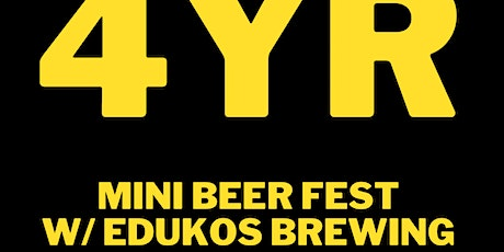 4 Year Mini Beer Fest with Edukos Brewing tickets