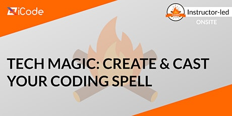 Tech Magic: Create & Cast Your Coding Spell (7-14) tickets