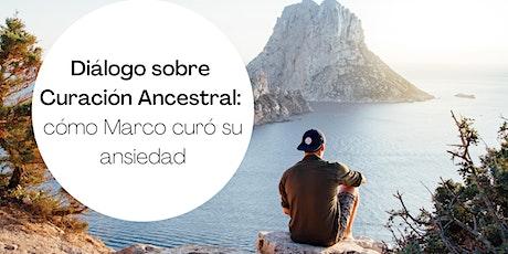 Diálogo sobre Curación Ancestral: cómo Marco curó su ansiedad entradas