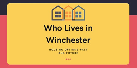 Who Lives in Winchester? Housing Options – Past and Future tickets