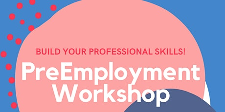 PreEmployment Workshops (Resume,Cover Letter, Interview Skills, Job Search) tickets
