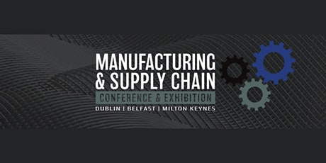 UK  Manufacturing & Supply Chain Conference & Exhibition tickets