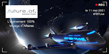Future of Business Travel #FBTLive 2021 tickets