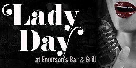 Lady Day at Emerson's Bar and Grill tickets