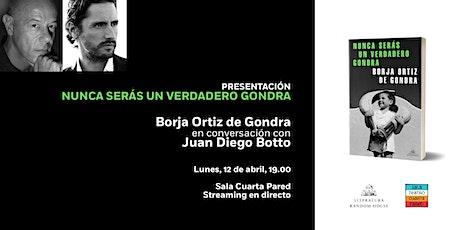 Nunca serás un verdadero Gondra: Borja Ortiz de Gondra y Juan Diego Botto entradas