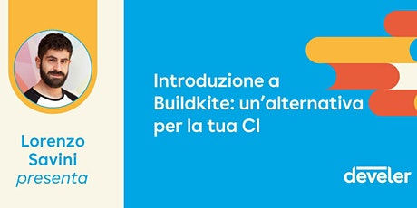 Buildkite: un'alternativa per la tua Continuous Integration biglietti