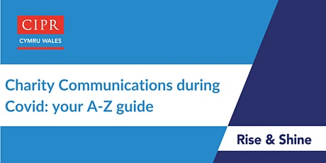 CIPR Cymru:  Charity communications during Covid - Your A-Z guide tickets