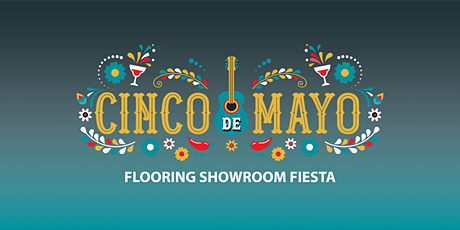 Cinco de Mayo Flooring Showroom Fiesta tickets
