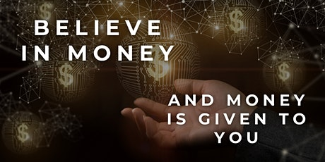 BELIEVE in Money and Money is given to YOU (Vertiefung) Tickets