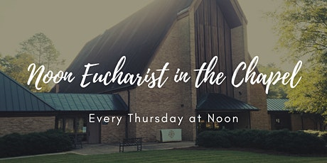 Noon Eucharist in the Chapel tickets