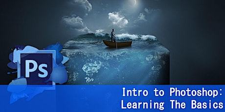 INTRO TO PHOTOSHOP: LEARNING THE BASICS tickets