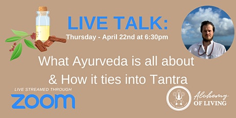 Live Talk: What Ayurveda is all about & How it ties into Tantra tickets