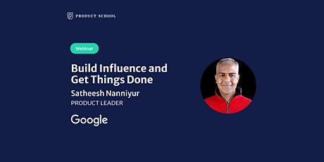 Webinar: Build Influence and Get Things Done by Google Product Leader tickets