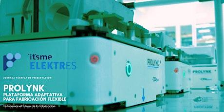 Jornada Técnica. PROLYNK, plataforma adaptativa de fabricación flexible. entradas