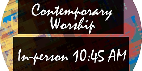 10:45 AM Contemporary Worship Service tickets