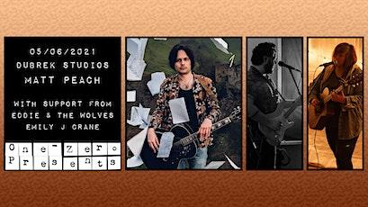 Matt Peach Plus Support at Dubrek Studios! tickets