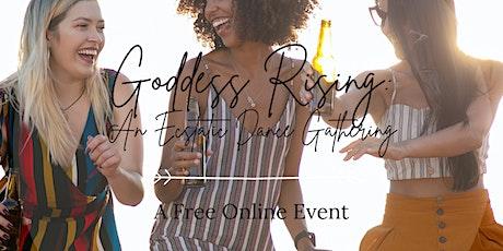 Goddess Rising: An Ecstatic Dance Gathering Free Online Event tickets