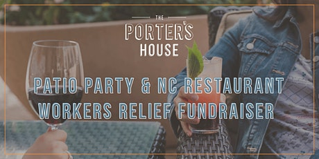 Patio Party & NC Restaurant Workers Relief Fundraiser tickets