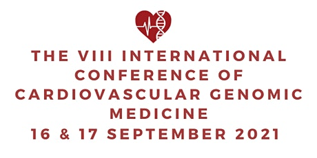 The VIII International Conference of Cardiovascular Genomic Medicine tickets