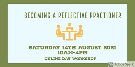 Becoming a Reflective Practioner.  Online  Day  Workshop. Tickets