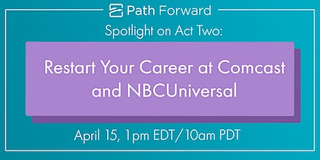 Spotlight on Act Two: Restart Your Career at NBCUniversal and Comcast tickets