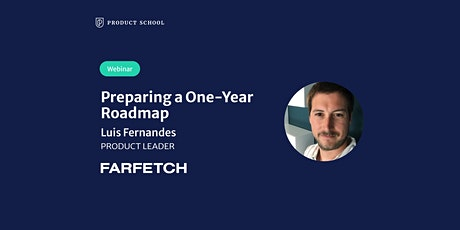 Webinar: Preparing a One-Year Roadmap by Farfetch Product Leader tickets