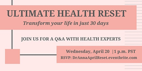 Ultimate Health Reset: Ask the Expert w/Dr. Anna tickets