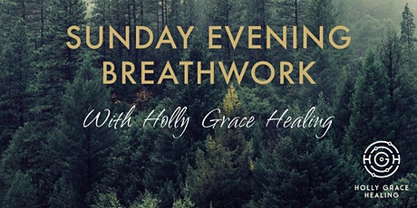 Sunday Evening Breathwork //  With Holly Grace Healing (ONLINE) tickets