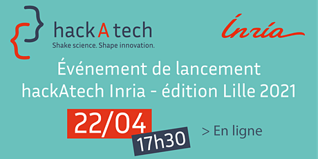 Lancement hackAtech Inria -  Edition Lille 2021 tickets