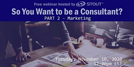 So You Want to be a Consultant? Part 2 - Marketing (Free Webinar) tickets
