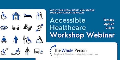Accessible Healthcare Workshop Webinar tickets