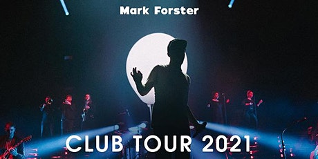 MARK FORSTER  Mühldorf am Inn -  Club-Tour 2021 Tickets