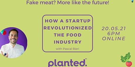 Planted - How a startup revolutionized the food industry! tickets