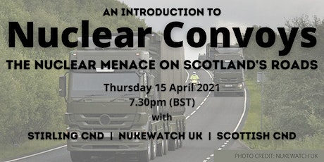 Nuclear Convoys: The Nuclear Menace on Scotland's Roads tickets