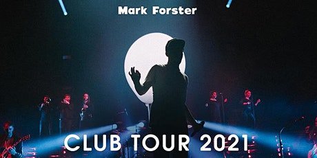 MARK FORSTER  Würzburg -  Club-Tour 2021 Tickets