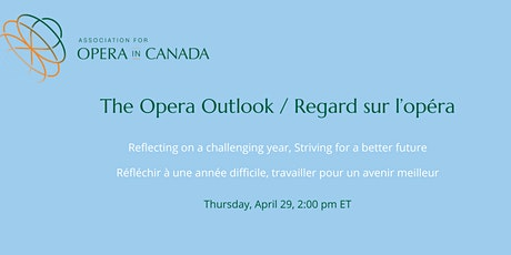 The Opera Outlook / Regard sur l'opéra billets