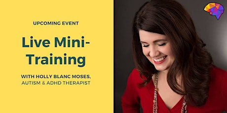 Effective Support Strategies for Autistic Children with Holly Blanc Moses tickets