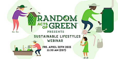 Random Acts of Green - Sustainable Lifestyles Webinar tickets