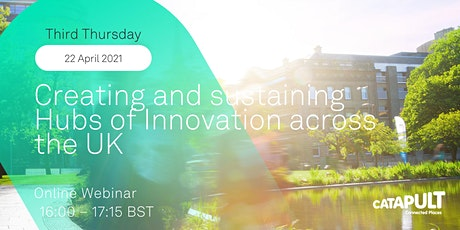 Third Thursday: Creating and sustaining Hubs of Innovation across the UK tickets
